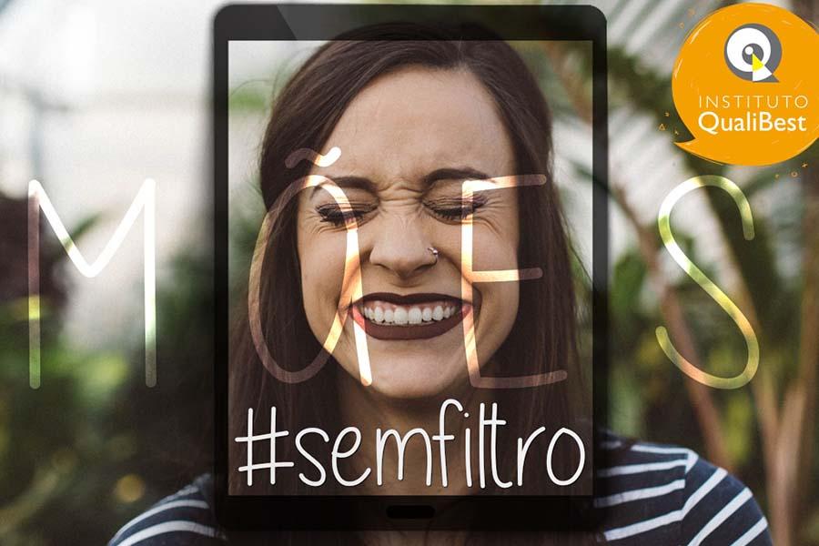 Mães #SEMFILTRO